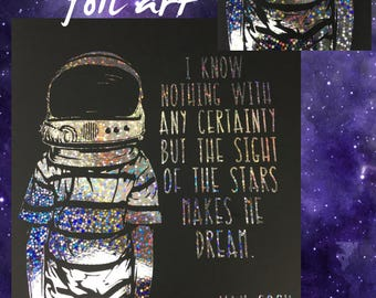 "New 8""x10"" Foil Art!  I Know Nothing with Any Certainty but the Sight of the Stars Makes Me Dream Van Gogh Quote an Child Astronaut"