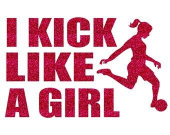 I Kick Like a Girl Soccer Iron On Decal