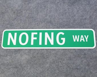 Nofing Way Aluminum Street Sign Novelty Metal Wall Decor 4x18, No F***ing Way!