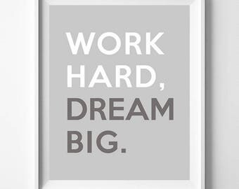 Work Hard Dream Big, Typography, Wall Decor, Typographic Print, Gift For Her Decor, Office Decor, Inspirational, Motivational, Gift For Her