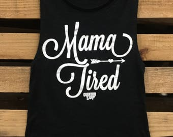 Mama Tired Muscle tank top