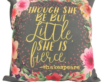 Though She be but Little, She is Fierce - Gray - Shakespeare - Pillow Cover