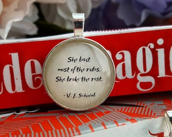 She bent most of the rules. She broke the rest. - A Gathering of Shadows Book Quote Necklace - V.E. Schwab