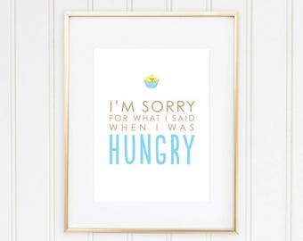 Sorry for What I Said When I was Hungry Digital Print | Funny Wall Art for Kitchen | DIY Home Decor | Apartment Instant Download