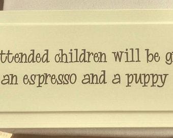 Wood Unattended Children sign