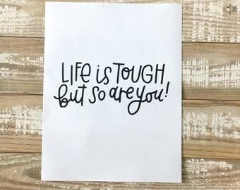 Life if Tough Downloadable Print