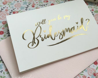 Gold Foil Wedding Bridal Party Greeting Card: Will you be my Bridesmaid?