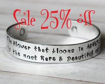 Sale 25% off The flower that blooms in adversity is the most rare and beautiful of all Hand stamped cuff bracelet | Princess Jewelry