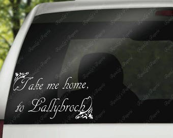 "Outlander Inspired ""Take me home to Lallybroch"" White Vinyl Car Decal"