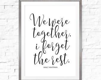 Wir waren zusammen ich vergessen, den Rest, Jahrestag Zeichen, Walt Whitman Zeichen, Hochzeitsgeschenk, Wohnkultur, Hochzeit Zitate, benutzerdefinierte Zeichen