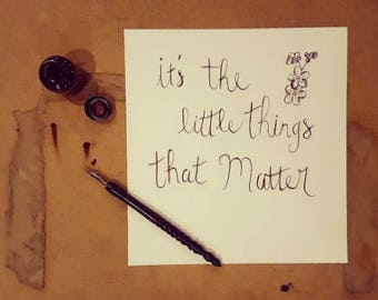 The Little Things Calligraphy Quote