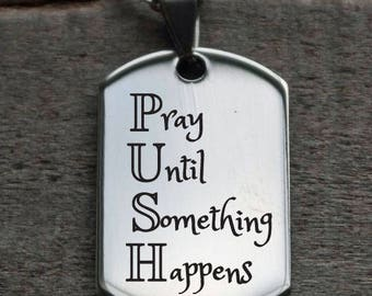 Pray Until Something Happens PUSH Personalized Engraved Dog Tag Necklace