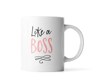 Like a Boss coffee mug | Gift for Boss mug | Boss Gift | Funny mugs | Inspirational Gifts | Cute Office Decor | Cute Office Supplies