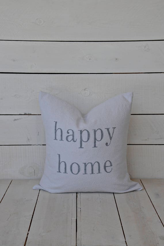 happy home. grain sack style pillow cover. available in 16x16, 18x18, 20x20, 16x24 and 16x26. patches optional