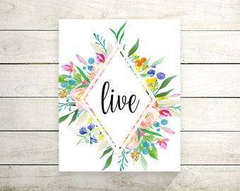 Live Canvas Print - Canvas Wall Art - Canvas Quote Art - Motivational Quote - Inspirational Wall Art - Wall Decor - Home Decor - Flower