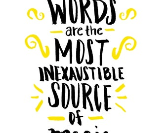 Words are Magical - Harry Potter Quote (Hufflepuff)