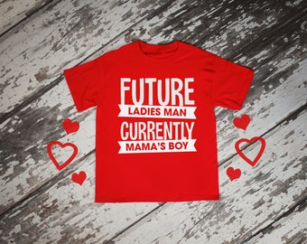 Future Ladies Man Currently Mama's Boy Boys Valentines Red Rabit Skins 2T 3T 4T Shirt Toddler Kid T Shirt Top Tee T-Shirt