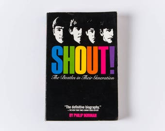 SHOUT! The Beatles in Their Generation || 1981 - Phillip Norman || Rock N Roll Biographies || Vintage Paperback Books Fab Four
