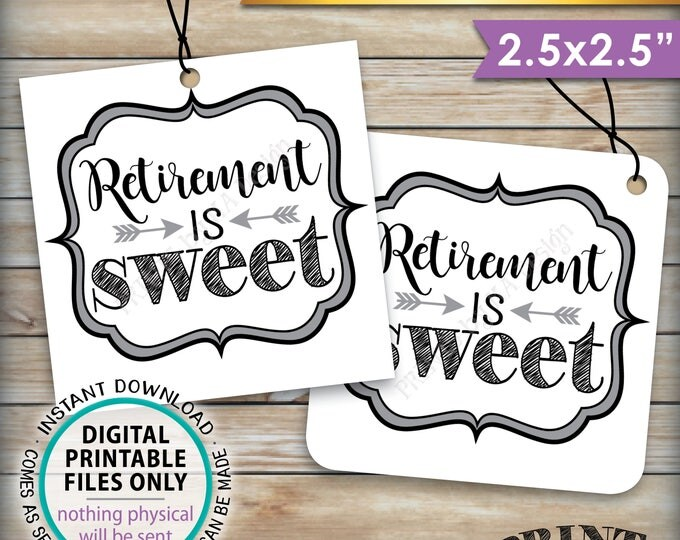 """Retirement is Sweet Tags, Retirement Party Favor Tags, Retirement Party Thank You, Sweet Treat Favor, PRINTABLE 2.5"""" Tags, Instant Download"""
