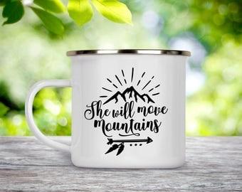 Camp Cup She Will Move Mountains - Enamel Camp Mug - Dishwasher Safe