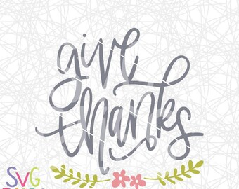 Give Thanks SVG, Thanksgiving Handlettered Cutting File, Thankful, Grateful, Blessed, Digital Download Art, Cricut/Silhouette Cut File