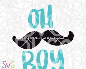 Oh Boy SVG, Baby Boy SVG, Handlettered Cutting File, Mustache, Boy, Kid Svg, Cricut and Silhouette Cut File Download
