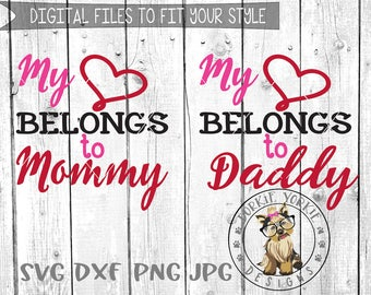 My Heart Belongs to Mommy - Daddy  - svg, dxf, png, jpg - arrow,  - valentine - valentines - cricut, cameo, silhouette, printable Cut File