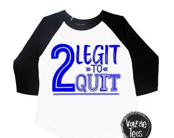 2 Legit to Quit Birthday Shirt - Unisex Kids' Shirts - Birthday Shirts - Two Legit to Quit - TWO Year Old - Second Birthday - Toddler