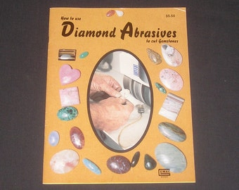 How to Use Diamond Abrasives to Cut Gemstones by Arthur Riggle, 1996, PB, Vintage Jewelry Craft Book