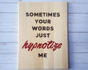 Biggie Smalls Song Lyrics, Sometimes Your Words Just Hypnotize Me, Notorious BIG, Hypnotize, Typography Art, Hip Hop, Wooden decor