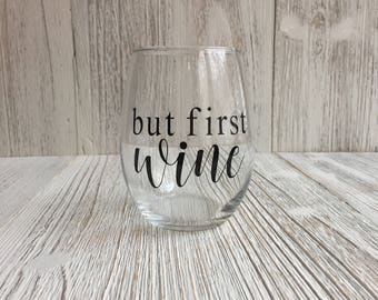 But First Wine Stemless Wine Glass, But First Wine, Wine Glass Gift, Wine Gift