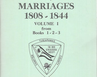 Tuscawawas County, Ohio Marriages 1808 - 1844 Volume 1 from Books 1-2-3 Paperback 1979