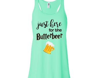 Just Here for the Butterbeer Harry Potter Tank Top |Harry Potter Shirt | Harry Potter Books Shirt | Fantastic Beasts and Where to Find Them