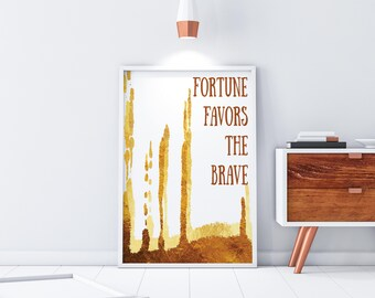 Fortune Favors the Brave, Wall Art,  Printable Quote, Aida Quote, Alan Menken, Broadway Quote, Instant Download, Digital Download
