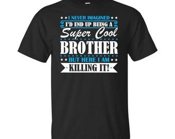 Brother, Brother Gifts, Brother Shirt, Super Cool Brother, Gifts For Brother, Brother Tshirt, Funny Gift For Brother, Brother Gift