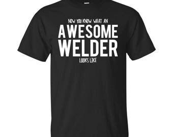 Welder Shirt, Welder Gifts, Welder, Awesome Welder, Gifts For Welder, Welder Tshirt, Funny Gift For Welder, Welder Gift, Welder To Be Gifts