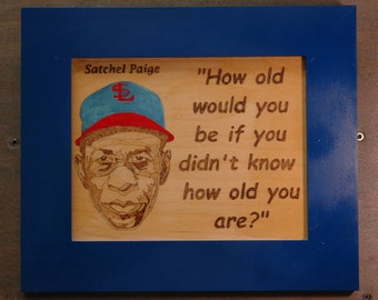 Baseball's Satchel Paige Quote and Picture