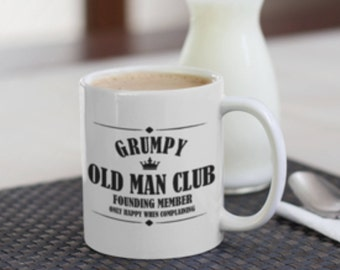 Grumpy old man Mug, Funny grumpy old man Print,Grumpy old man club mug, Grumpy old man Print, Grumpy old man club print. Grumpy club Print.