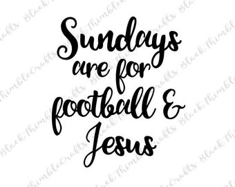 Sundays are for Football and Jesus svg Football SVG, sports svg, football mom svg, fall svg, svg file, thanksgiving svg, christian