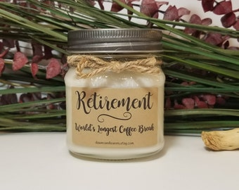 Retirement Gift - 8oz Soy Wax Candles - Going Away Gift - Personalized Candles - Leaving Present - Mason Jar Candles - Retirement Quote
