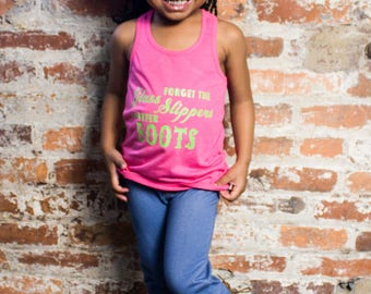 Forget the Glass Slippers I Prefer Boots, Infant, Toddler, Little Girls Racerback Tank Top in 6 Colors in Sizes 6 Months-6X