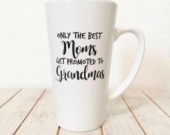 Only The Best Moms Get Promoted To Grandmas Mug - Pregnancy Reveal To Grandma - Pregnancy Announcement Grandmother -  Grandma Mug -  Latte