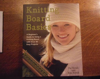 Loom Knitters, New Condition, Knitting Board Basics, Soft Cover, Book