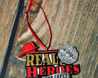 Real Heroes Don't Wear Capes, Fire Fighter, Ornaments