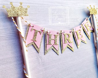 Light Pink & Gold Crown Cake Topper | Princess Birthday Cake Topper | THREE Cake Topper | Princess 1st Birthday | Princess Baby Shower