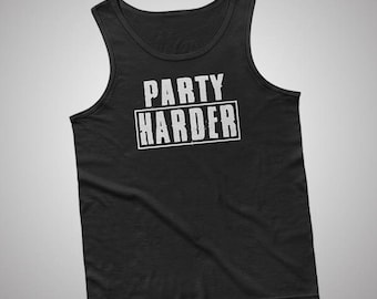 Party Harder Tank / T-Shirt