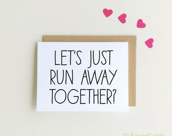 Let's run away Together - Love Card - Funny Love Card - Funny Anniversary Card - Adventure Card - Travel