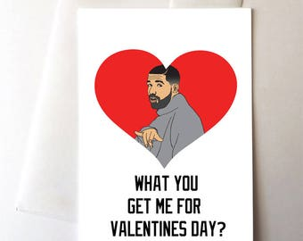 Drake Valentines Day Loves Card, Rap, Trill,Funny