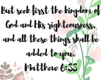 But seek first | Matthew 6:33 | Christian Printable | Printable Art | Christian Decor | Wall Decor