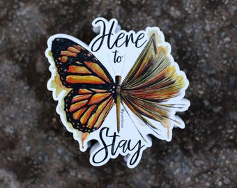 Here To Stay Sticker